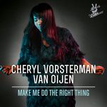 make me do the right thing (single)  - cheryl vorsterman van oijen