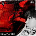 reloaded ii (single) - loc ham (lu han)