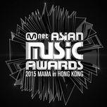 mnet asia music awards 2015 (mama 2015) - v.a