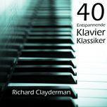 40 entspannende klavier klassiker - richard clayderman