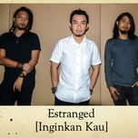 inginkan kau (single) - estranged