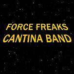 cantina band (single)  - force freaks