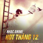 nhac anime hot thang 12 - v.a
