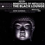 renditions of metallica: the black lounge - buddha lounge
