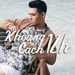 khoang cach 12h (single) - nguyen duy idol