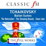 tchaikovsky: ballet suites - nutcracker, swan lake, sleeping beauty (classic fm: full works) - vienna philharmonic orchestra