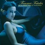 femmes fatales - the 12 leading ladies of electronica - v.a