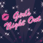 girls' night out - v.a