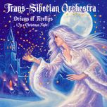 dreams of fireflies (on a christmas night) - trans siberian orchestra,