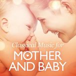 classical music for mother and baby - v.a