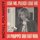 love me please love me - michel polnareff