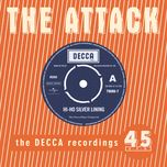 hi ho silver lining - the decca recordings - the attack