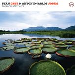 their greatest hits - stan getz, antonio carlos jobim