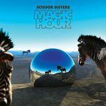 magic hour - scissor sisters