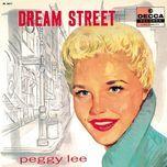 dream street - peggy lee