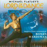 michael flatley's lord of the dance - ronan hardiman