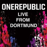 live from dortmund - onerepublic