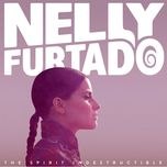 the spirit indestructible - nelly furtado