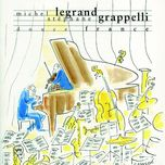 douce france - michel legrand, stephane grappelli