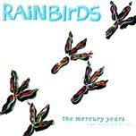 the mercury years - the best of 87-94 - rainbirds
