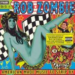 american made music to strip by - rob zombie