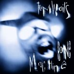 bone machine - tom waits