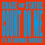count on me (single) - chase & status