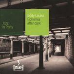 bohemia after dark - eddy louiss