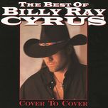 the best of billy ray cyrus: cover to cover - billy ray cyrus