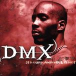 it's dark and hell is hot - dmx