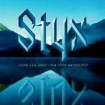 come sail away: the styx anthology - styx