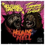 hounds of hell (single) - wolfgang gartner, tommy trash