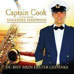 du bist mein erster gedanke (neue version) - captain cook und seine singenden saxophone