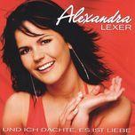 und ich dachte, es ist liebe - alexandra lexer