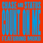 count on me (remixes ep) - chase & status