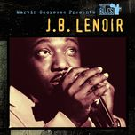 martin scorsese presents the blues: j.b. lenoir - j.b. lenoir