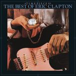 time pieces:  the best of eric clapton - eric clapton