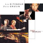 two worlds - lee ritenour, dave grusin