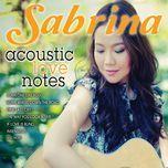 acoustic love notes - sabrina