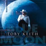 blue moon - toby keith