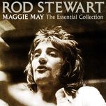 maggie may: the essential collection - rod stewart