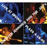 live at irving plaza 4.18.06 - shooter jennings