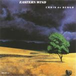 eastern wind - chris de burgh