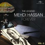 the legend forever - mehdi hassan (vol. 2) - mehdi hassan