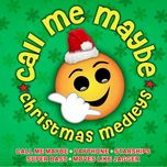 call me maybe christmas medleys - v.a