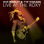 live at the roxy - the complete concert - bob marley, the wailers