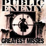 greatest misses - public enemy