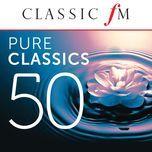 50 pure classics by classic fm - v.a