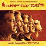 the men who stare at goats (original soundtrack) - rolfe kent