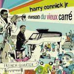 chanson du vieux carre - harry connick jr